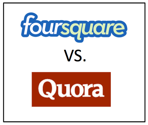 Foursquare vs. Quora